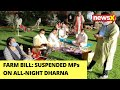 Farm bill politics: Suspended MPs on all-night dharna| Chaos in parl likely | NewsX