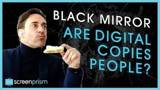 Black Mirror: Are Digital Copies People?