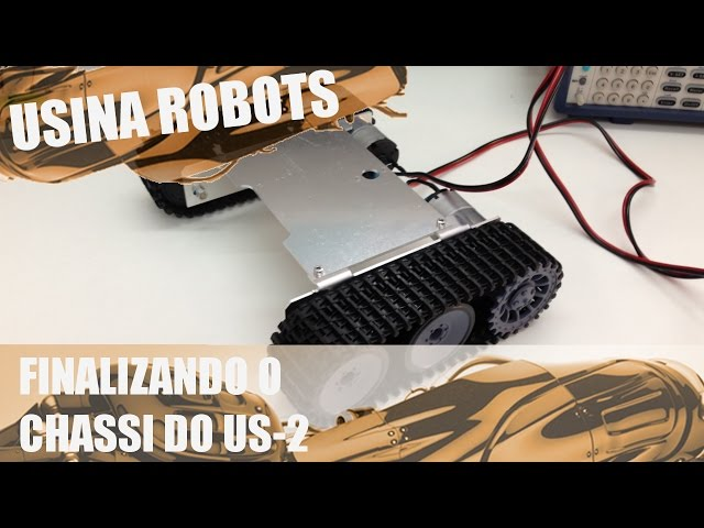 FINALIZANDO O CHASSI | Usina Robots US-2 #003