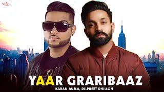 Yaar Graribaaz – Dilpreet Dhillon Video HD