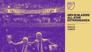 Men in Blazers LIVE at MLS All-Star with Very Special Guests