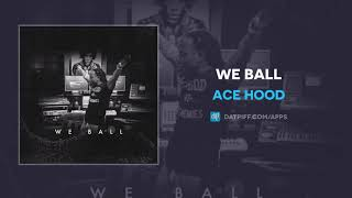"""Ace Hood """"We Ball"""" (OFFICIAL AUDIO)"""