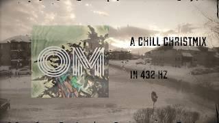 A Chill Christmix in Healing 432 Hz (Merry Lofi Christmas)
