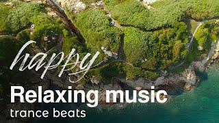 Trance - Happy Trance Music | Travel Music