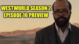Westworld Season 2 Finale - How Will It End? (Episode 10 Preview!)