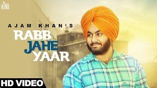 Rabb Jahe Yaar – Ajam Khan