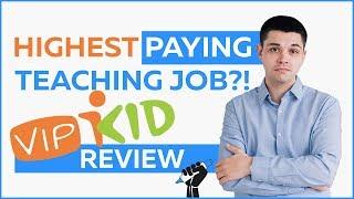 Highest paying online English teaching job? VIPKID reviews
