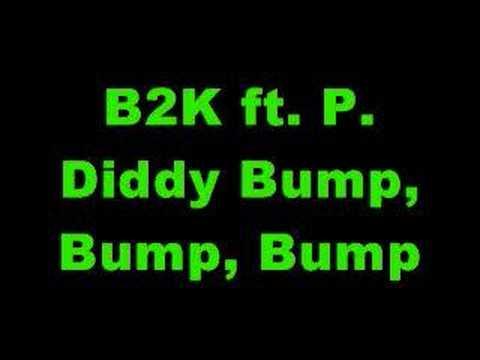 Baixar B2K ft. P. Diddy - Bump, Bump, Bump
