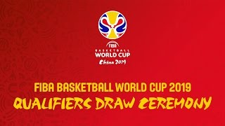 FIBA Basketball World Cup 2019 - Qualifiers Draw - Re-Live