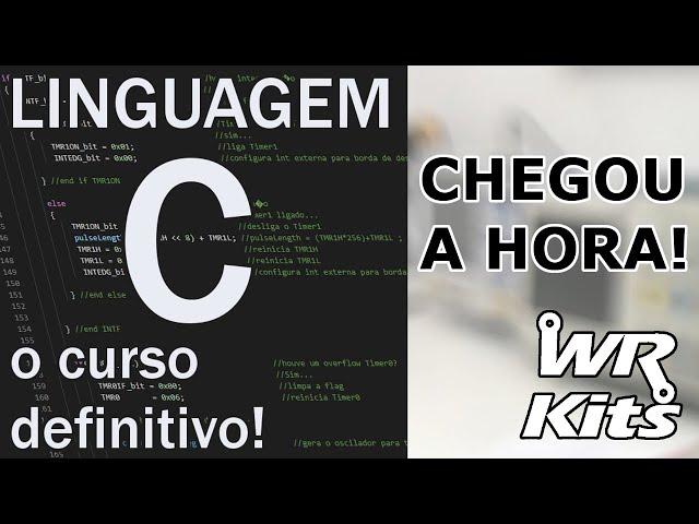 LINGUAGEM C, O CURSO DEFINITIVO: CONFIRA O LANÇAMENTO!