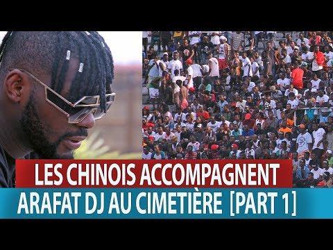 LES CHINOIS ACCOMPAGNENT ARAFAT DJ AU CIMETIÈRE  [PART 1]