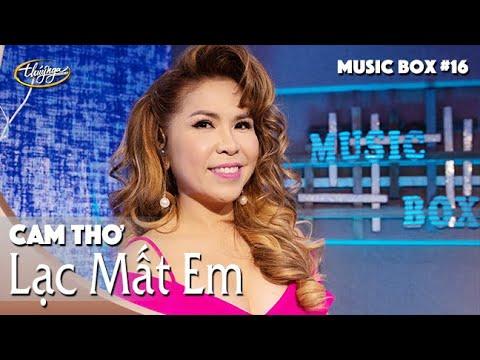Cam Thơ  | Lạc Mất Em | Music Box #16