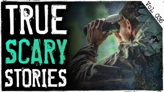 I Was Hunted In The Woods | 10 True Scary Horror Stories From Reddit (Vol. 36)