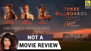 Three Billboards Outside Ebbing, Missouri | Not A Movie Review | Sucharita Tyagi | Film Companion