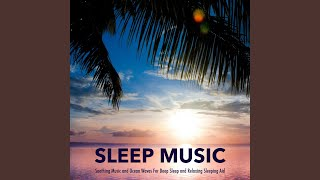Ambient Music For Sleep with Ocean Waves