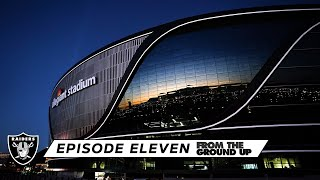 From The Ground Up: There's No Road Map For This (Ep. 11) | Allegiant Stadium | Las Vegas Raiders