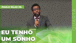 20/01/21 - EU TENHO UM SONHO | Paulo Silas Jr.