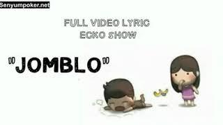 Lagu jomblo ecko show