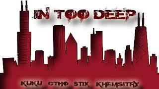 Kuku x C-Tho x Tha 808s - In Too Deep