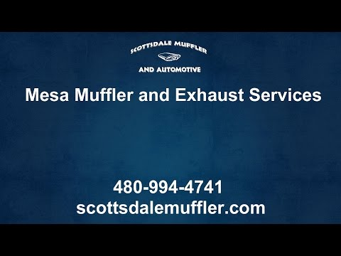 Mesa Muffler and Exhaust Services by Scottsdale Muffler and Automotive