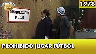 El Chavo | Prohibido jugar fútbol (Completo)