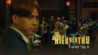 Hiếu Bến Tàu - Hồ Quang Hiếu   Trailer Tập 9