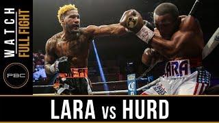 Lara vs Hurd FULL FIGHT: April 7, 2018 - PBC on Showtime