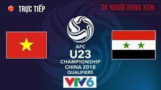 U23 Việt Nam vs U23 Syria | Vòng Bảng U23 Châu Á 17.1.2018 | Hiệp 1