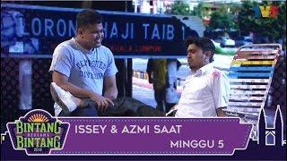 BBB (2018)   Minggu 5   Issey & Azmi Saat