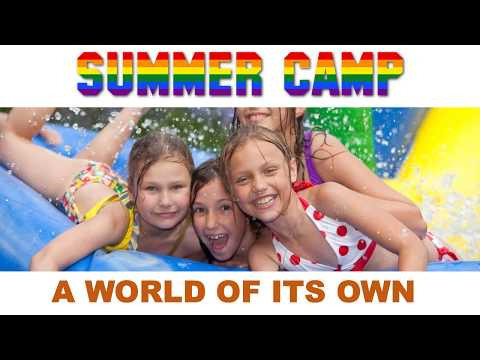 Summer Camp - A World of Its Own