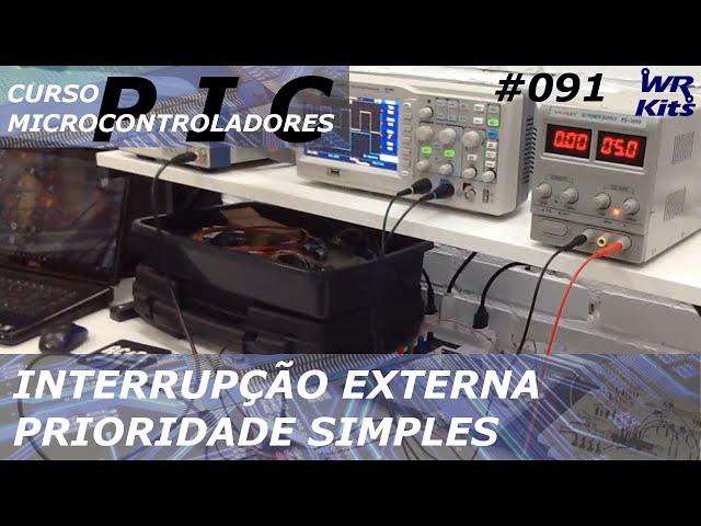 INTERRUPÇÃO EXTERNA PRIORIDADE SIMPLES | Curso de PIC #091