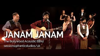 Janam Janam - The Bollywood Acoustic Band - sessions@franticstudios/uk