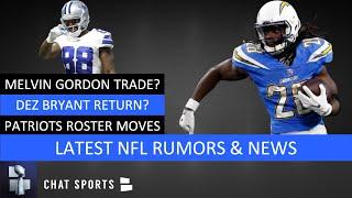NFL Rumors: Melvin Gordon Trade? Dez Bryant Return? N'Keal Harry To IR And Josh Doctson To Vikings