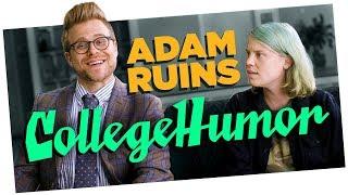 Adam Ruins CollegeHumor
