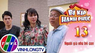 THVL | Bí kíp hạnh phúc - Tập 13[1]: NS Trung Dân giận dỗi vì các con chỉ quan tâm mẹ