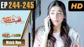Pakistani Drama | Mohabbat Zindagi Hai - Episode 244-245 | Express Entertainment Dramas | Madiha