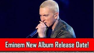 BREAKING NEWS: Eminem New Album Release Date LEAKED!