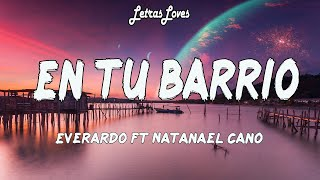 En Tu Barrio - Everardo ft. Natanael Cano (Letras/Lyrics)