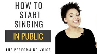 How to Sing with Confidence | How to Start Singing and Performing