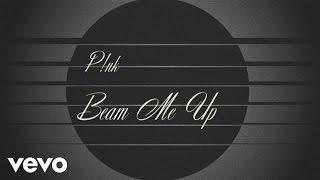 P!nk - Beam Me Up (Official Lyric Video)