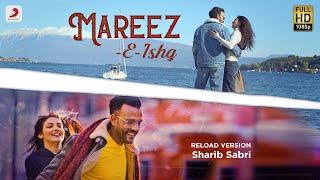 Video Mareez E Ishq (Reload) - Shaarib