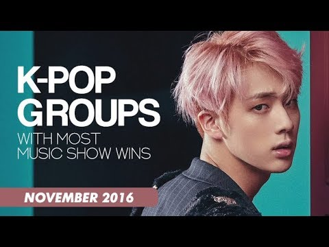 K-POP GROUPS WITH MOST MUSIC SHOW WINS | November 2016