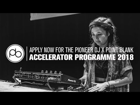 Apply now for the Pioneer DJ x Point Blank Accelerator Programme 2018