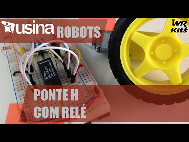 PONTE H COM RELÉ | Usina Robots  #002