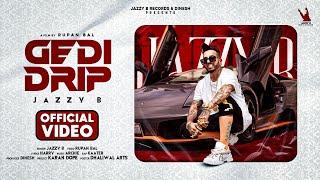 Gedi Drip – Jazzy B Ft Kaater Video HD