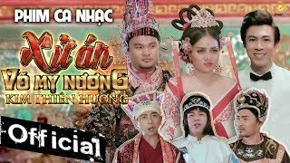 Phim Ca Nhạc Hồ Việt Trung, Kim Thiên Hương, Tiến Luật,... - Xử Án Võ Mỵ Nương