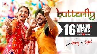 Butterfly – Jab Harry Met Sejal