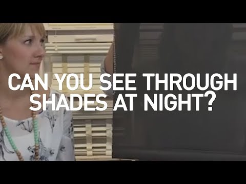 Can You See Through Solar Shades At Night?