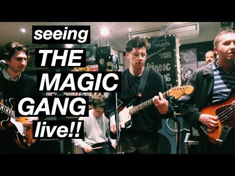 i went to see The Magic Gang!!