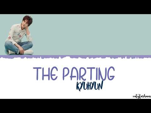 KYUHYUN(규현) – The Parting (이젠, 안녕) Lyrics [Color Coded_Han_Rom_Eng]